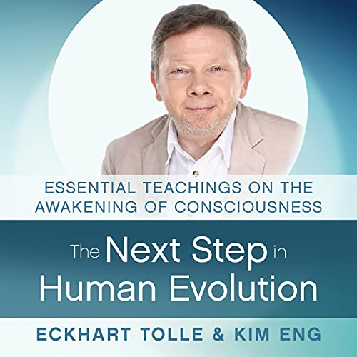 The Next Step in Human Evolution: Essential Teachings on the Awakening of Consciousness