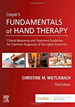 Cooper's Fundamentals of Hand Therapy: Clinical Reasoning and Treatment Guidelines for Common Diagnoses of the Upper Extremity