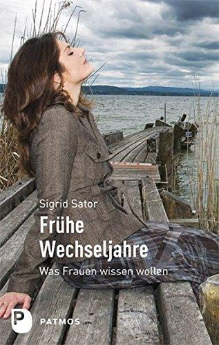 Sator, Sigrid:<br />Frühe Wechseljahre: Was Frauen wissen wollen
