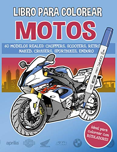 Libro de colorear MOTOS: 60 modelos reales: choppers, scooters, retro, naked, cruisers, sportbikes, enduro