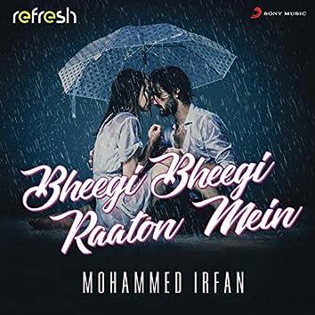 Bheegi Bheegi Raaton Mein (Refresh Version)