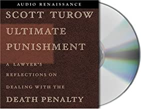 Ultimate Punishment: A Lawyer's Reflections on Dealing with the Death Penalty