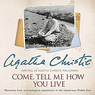 Come, Tell Me How You Live: An Archaeological Memoir cover art