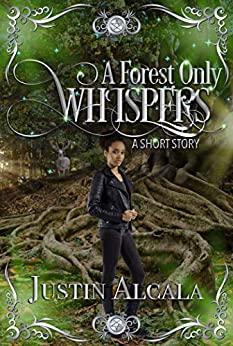 A Forest Only Whispers: A PNR Short Story (DLG Original Book 2) by [Justin Alcala]