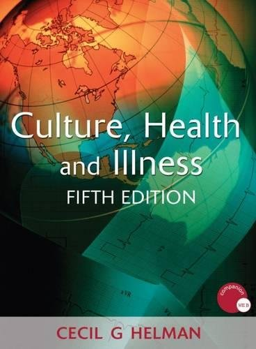 Culture, Health and Illness, Fifth edition (Hodder Arnold Publication)