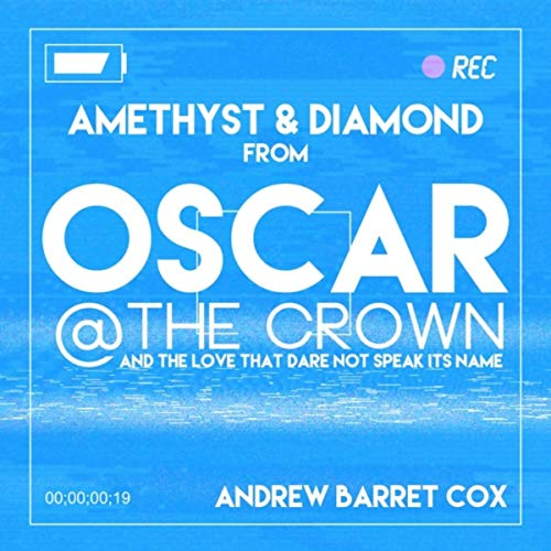 """Amethyst & Diamond (From """"Oscar at the Crown"""") [Explicit]"""