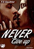 Never give up: Texte intégral