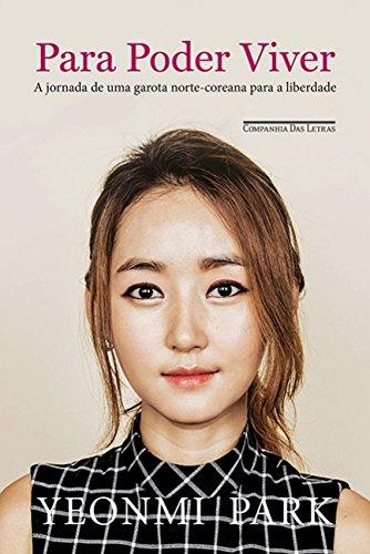 Para poder viver: A Jornada De Uma Garota Norte-coreana Para A Liberdade
