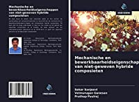 Mechanische en bewerkbaarheidseigenschappen van niet-geweven hybride composieten