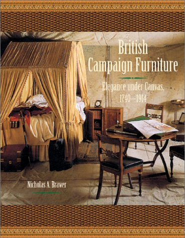 British Campaign Furniture: Elegance Under Canvas, 1740-1914