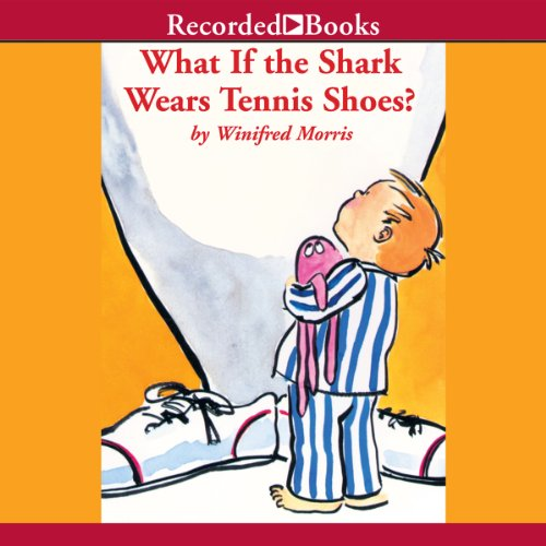 What If the Shark Wears Tennis Shoes? audiobook cover art