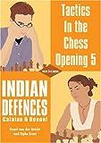 Tactics In The Chess Opening 5: Indian Defences Catalan & Benoni-Van Der Stricht, Geert Ernst, Sipke