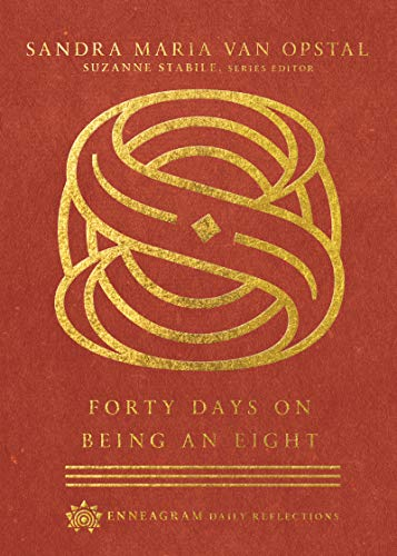 Forty Days on Being an Eight (Enneagram Daily Reflections)