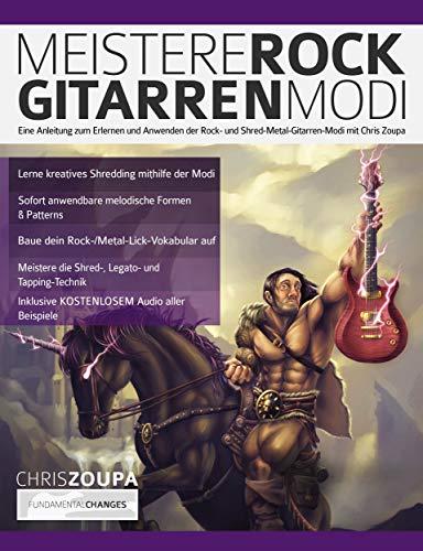 Meistere Rockgitarren-Modi: Eine Anleitung zum Erlernen und Anwenden der Rock- und Shred-Metal-Gitarren-Modi mit Chris Zoupa