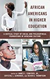 African Americans in Higher Education: A Critical Study of Social and Philosophical Foundations of Africana Culture (Critical Race Issues in Education)
