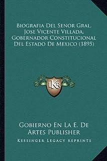 Biografia del Senor Gral. Jose Vicente Villada, Gobernador Constitucional del Estado de Mexico (1895)