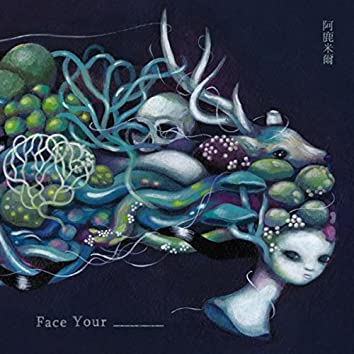 Face Your ______