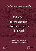 RELACOES INTERNACIONAIS E POLITICA EXTERNA DO BRAS