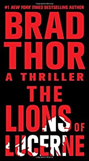 The Lions of Lucerne by Thor, Brad (2010) Mass Market Paperback