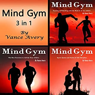 Mind Gym: 3 in 1 Combo of Thoughts, Coaching, Ideas, and Examples for True Athletes cover art