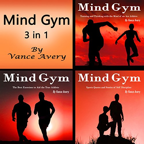 Mind Gym: 3 in 1 Combo of Thoughts, Coaching, Ideas, and Examples for True Athletes audiobook cover art