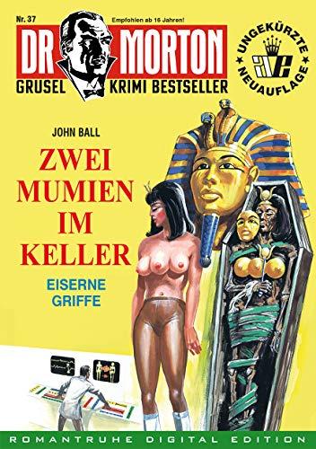 DR. MORTON - Grusel Krimi Bestseller 37: Zwei Mumien im Keller