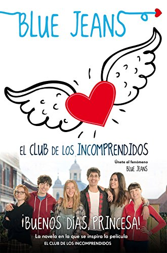 Buenos Días Princesa El Club De Los Incomprendidos Nº 1 Spanish Edition Ebook Jeans Blue Kindle Store