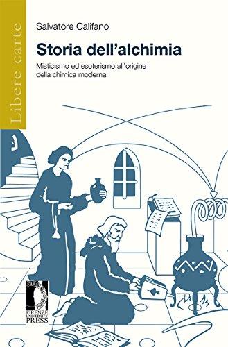 Storia dell'alchimia : Misticismo ed esoterismo all'origine della chimica moderna