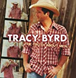 Songtexte von Tracy Byrd - The Truth About Men