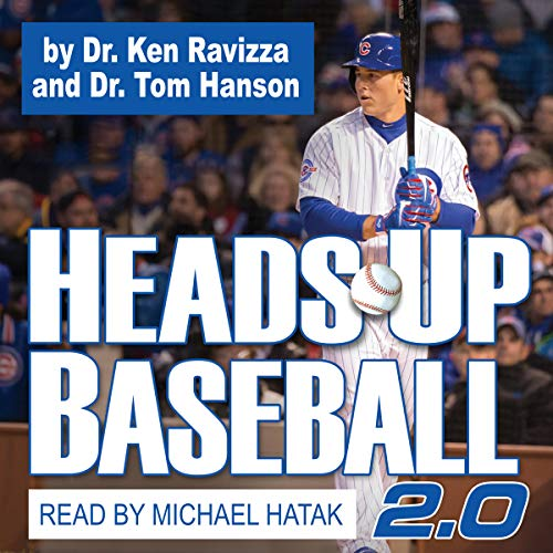 Heads-Up Baseball 2.0: 5 Skills for Competing One Pitch at a Time                   By:                                                                                                                                 Dr. Ken Ravizza,                                                                                        Dr. Tin Hanson                               Narrated by:                                                                                                                                 Michael Haytack                      Length: 7 hrs and 30 mins     9 ratings     Overall 4.9