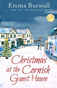 Christmas at the Cornish Guest House: A feelgood romance set in Cornwall (Tremarnock Book 2) (English Edition) par [Emma Burstall]