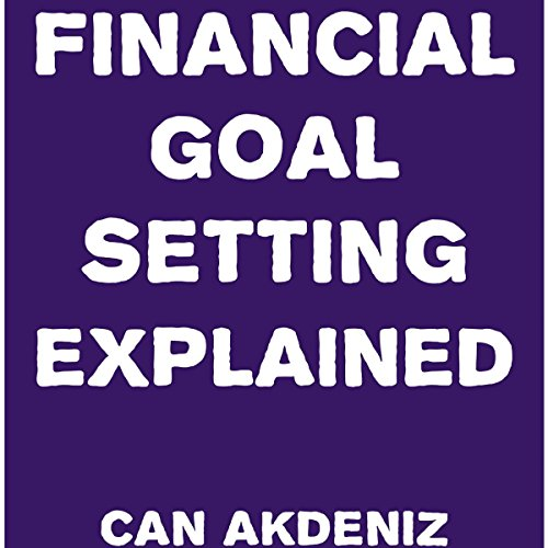 Financial Goal Setting Explained audiobook cover art