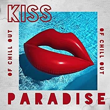 Kiss of Chill Out Paradise