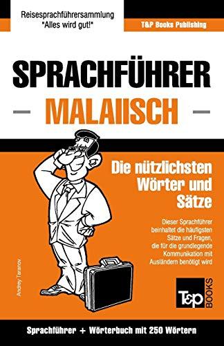 Sprachführer - Malaiisch - Die nützlichsten Wörter und Sätze: Sprachführer und Wörterbuch mit 250 Wörtern (German...