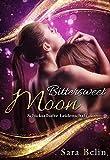 Bittersweet Moon: Schicksalhafte Leidenschaft