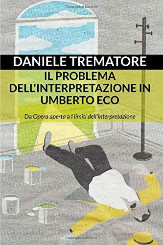 Il problema dell'interpretazione in Umberto Eco: Da Opera aperta a I limiti dell'interpretazione
