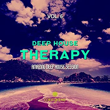 Deep House Therapy, Vol. 6 (Amazing Deep House Session)