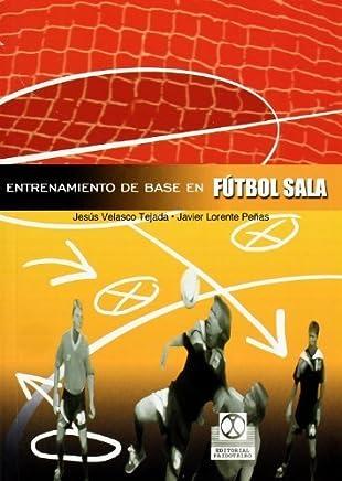Entrenamiento de Base En Futbol Sala (Spanish Edition) 2nd edition by Ricardo Canovas Linares (2009) Paperback