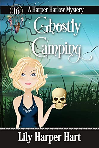 Ghostly Camping (A Harper Harlow Mystery)