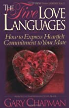 The Five Love Languages: How to Express Heartfelt Commitment to Your Mate [Paperback]