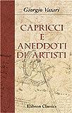 Capricci e aneddoti di artisti (Italian Edition)