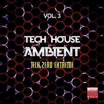 Tech House Ambient, Vol. 3 (Tech Zero Extreme)