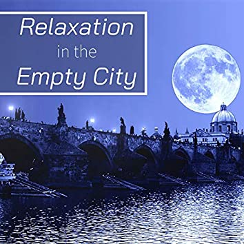 Relaxation in the Empty City: Music to Find Your Inner Self in Solitude