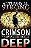 Crimson Deep: A Thriller (The John Decker Supernatural Thriller Series)