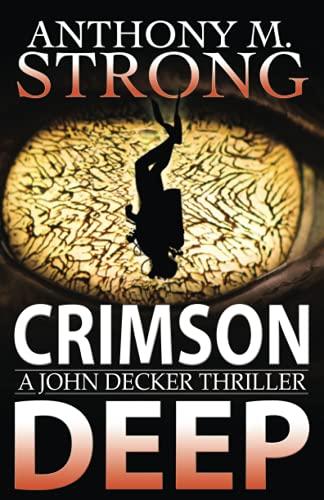 Crimson Deep: A Thriller (The John Decker Supernatural Thriller Series)の詳細を見る