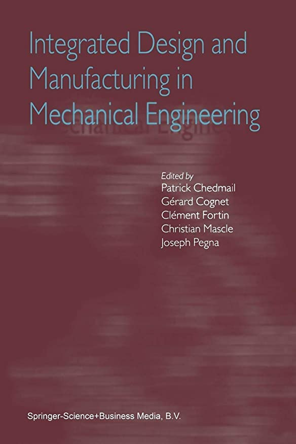 カエル効果的に叫び声Integrated Design and Manufacturing in Mechanical Engineering: Proceedings of the Third IDMME Conference Held in Montreal, Canada, May 2000