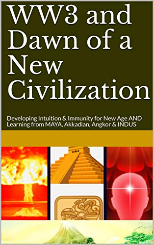 WW3 and Dawn of a New Civilization: How Nature Corrects itself post Destruction (English Edition)