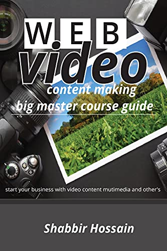 web video content making: big master course guide: start your business with video content multimedia and other\'s (English Edition)