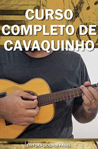 Curso Completo de Cavaquinho: Aprenda Definitivamente partindo do zero! (Música Livro 3) (Portuguese…