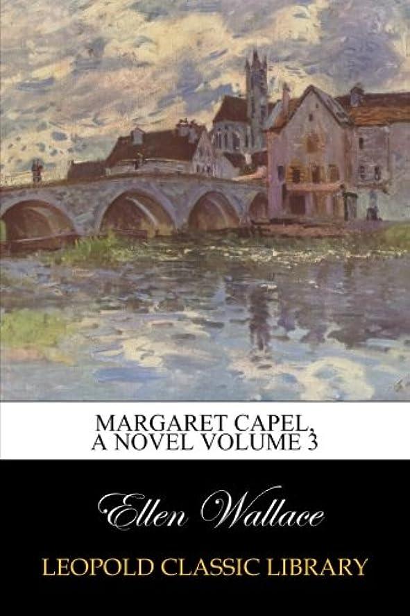 昼食喉頭サーキュレーションMargaret Capel, A Novel Volume 3